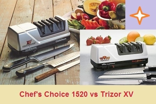 Chef's Choice 1520 vs Trizor XV